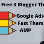 Top 3 Best Blogger Template | For Google Adsense Approval