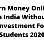 How To Earn Money Online In India Without Investment For Students 2020