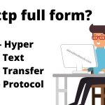 Http Full Form | Hypertext Transfer Protocol Explain | Pros & Cons