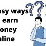 3 easy ways to earn money online For Students for Beginners