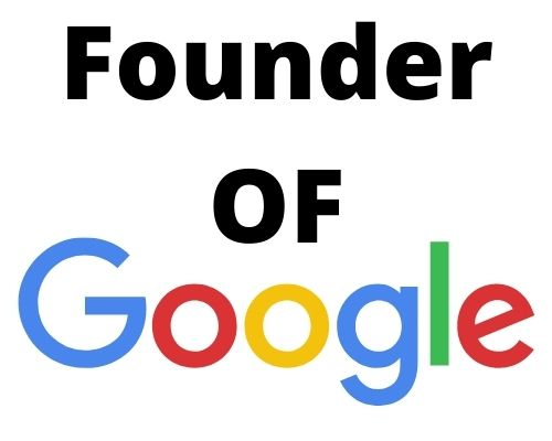 Who is the Founder of Google