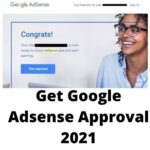 Google Adsense Approval Tricks 2021 - Get Approved in 24Hours 100% Working